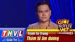 THVL   Cười xuyên Việt - PBNS 2016 Tập 6[2]: Thám tử âm dương - Trịnh Tú Trung, Happy Polla
