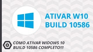 ATIVAR WINDOWS 10 BUILD 10586 (EXCLUSIVO)