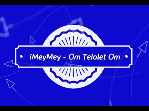 download lagu IMeyMey - Om Telolet Om KARAOKE TANPA VOKAL gratis
