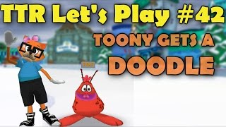 TTR Lets Play #42: TOONY GETS A DOODLE (Toontown Rewritten)