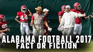 Alabama Football 2017: Fact or Fiction