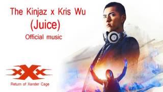 Xxx The Return Of Xander Cage The Kinjaz X Kris Wu Juice