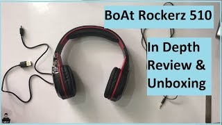 Genuine In depth Review  and Unboxing of BoAt Rockerz 510