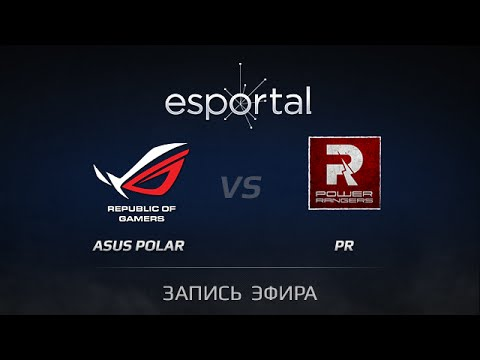 ASUS.POLAR vs Power Rangers, Esportal Qual Finals, Game 3