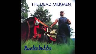 Watch Dead Milkmen My Many Smells video