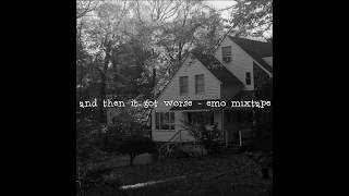 And Then It Got Worse - Midwest Emo Mixtape
