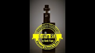 Griffin RTA by GeekVape ~ Flavour Chaser