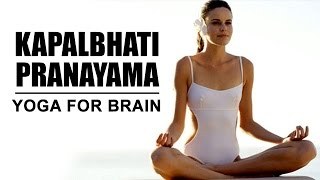 Best Yoga For Brain | Kapalbhati Pranayama