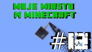 Moje Miasto w Minecraft - Odcinek 13 - Schody do nieba!