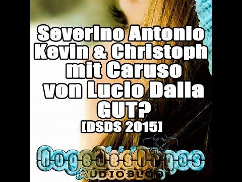 Severino Antonio Kevin & Christoph mit Caruso von Lucio Dalla GUT? [DSDS 2015]