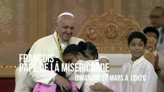 Bande annonce : Pape François : pape de la Miséricorde