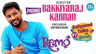 Remo Director Bakkiyaraj Kannan Interview PROMO |  Kollywood Talks With iDream #7