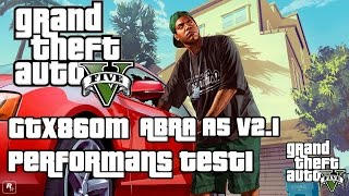 Grand Theft Auto 5 PC GTX860M Monster ABRA A5 V2.1 Performans Testi / İlk Bakış