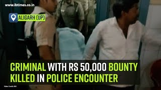 Criminal with Rs 50,000 bounty killed in police encounter