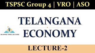 Telangana Economy: Lecture - 2 | Telangana Socio Economic Outlook 2018: Chp 2 - Macroeconomic Trends