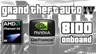 GTA 4 on AMD Phenom x4 & Onboard GF 8100 Graphic Card