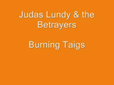 Judas Lundy Burning Taigs