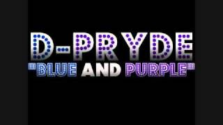 Watch D-Pryde Blue And Purple video