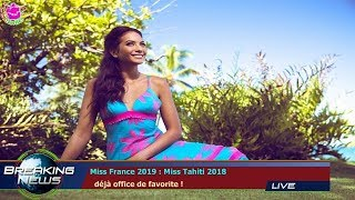 MISS FRANCE 2019 : MISS TAHITI 2018   DÉJÀ OFFICE DE FAVORITE !