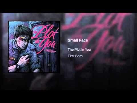 The Plot In You - Small Face