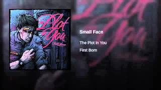 Watch Plot In You Small Face video