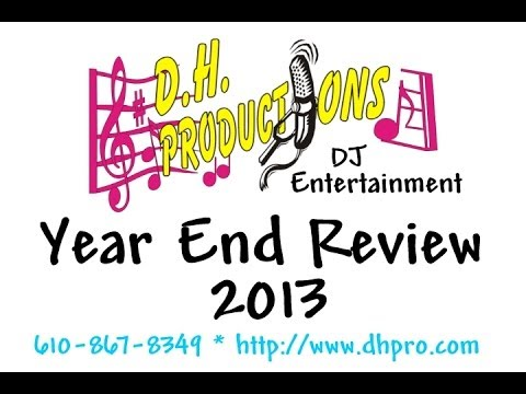 D.H. Productions DJ Entertainment - Year End Review 2013