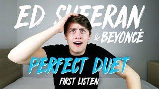 Ed Sheeran & Beyonce | Perfect Duet (First Listen)