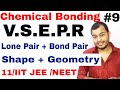 11 Chap 4 | Chemical Bonding 09 | VSEPR Theory | Shapes Of Molecules | Geometry , Hybridisation ,etc