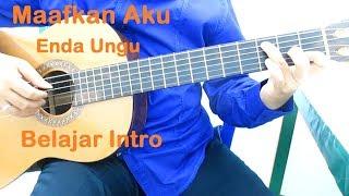 Belajar Gitar Enda Ungu Maafkan Aku Intro