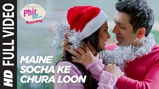 Arijit Singh: Maine Socha Ke Chura Loon Full | PHIR SE | Shreya Ghoshal | T Series