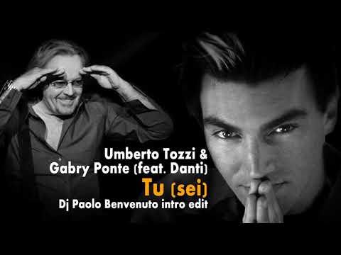 Umberto Tozzi & Gabry Ponte - Tu sei (Dj Paolo Benvenuto intro edit)