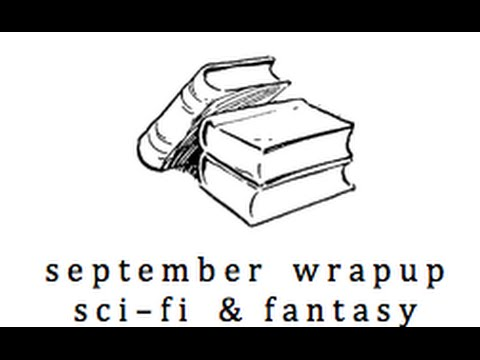 Sept Wrapup: Fantasy, Paranormal & SciFi