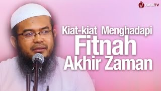 Pengajian: Kiat-kiat Menghadapi Fitnah Akhir Zaman - Ustadz Anas Burhanuddin, MA.