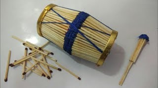 Matchstick Drum/Dholak - Matchsticks Drum recycling art and craft