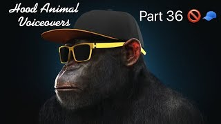 Hood Animal Voiceovers Part 36 🚫🧢