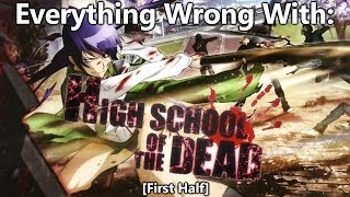 Everything Wrong With: HighSchool Of The Dead (First Half)