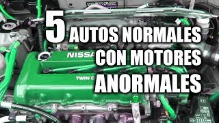 5 AUTOS NORMALES CON MOTORES ANORMALES