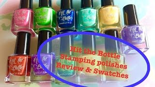 💅🎨💅Hit The Bottle Stamping Polishes - Review & Swatches💅🎨💅