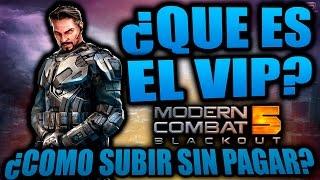 MC5 QUE ES & COMO SUBIR VIP SIN PAGAR? Modern Combat 5: Blackout