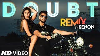 Doubt - Remix: A Kingg | Kneon | Ribin Richard, Johol | Latest Punjabi Songs 2019
