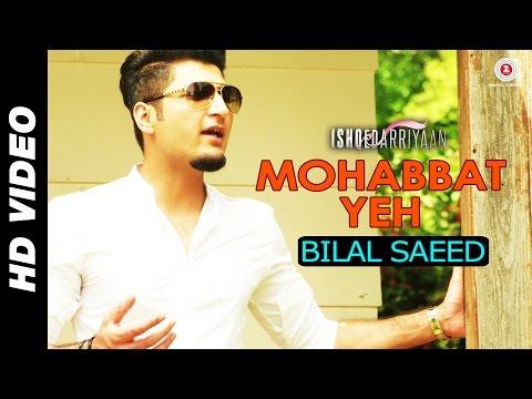 Bilal Saeed - Mohabbat Yeh