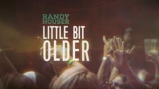 Randy Houser Little Bit Older