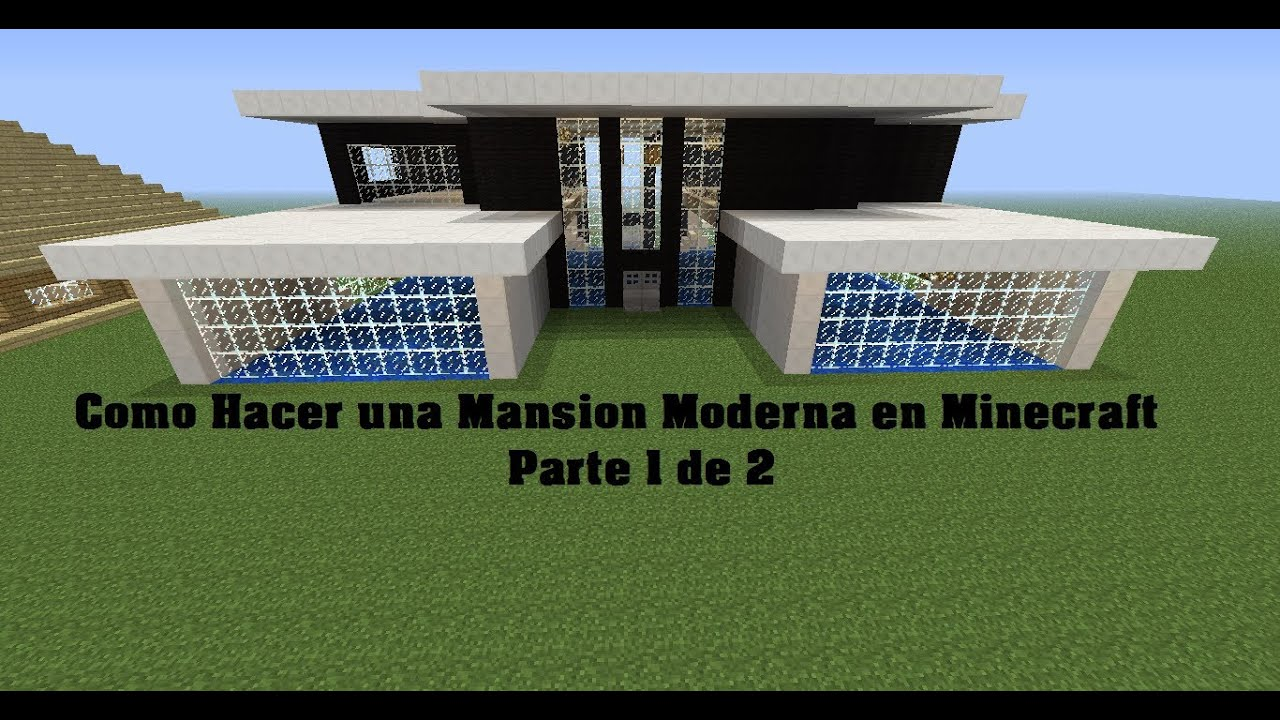Como hacer una mansion moderna en minecraft parte 1 youtube for Como construir una casa moderna