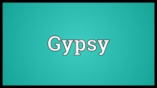 Gypsy Meaning