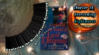 🍀🌜Exploring the World of Lucid Dreaming🌛Chapter 10: Overcoming Nightmares