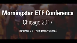 Morningstar ETF Conference Chicago 2017