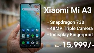 Xiaomi Mi A3 - Killer Smartphone with Snapdragon 730, Indisplay Fingerprint | Mi A3 Specifications