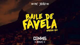 Mc João Baile De Favela Dennis Remix Versão Rio