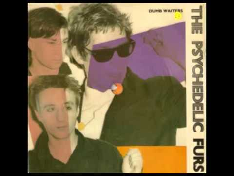 Psychedelic Furs - Dumb Waiters