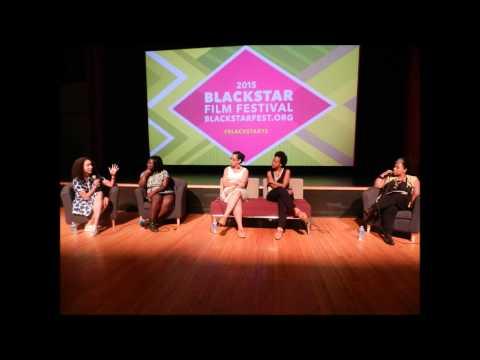 BlackStar Film Fest Panel: Black Women in Indie Film Industry